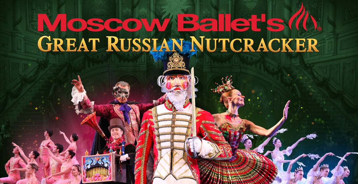 Moscow Ballets Great Russian Nutcracker Tickets